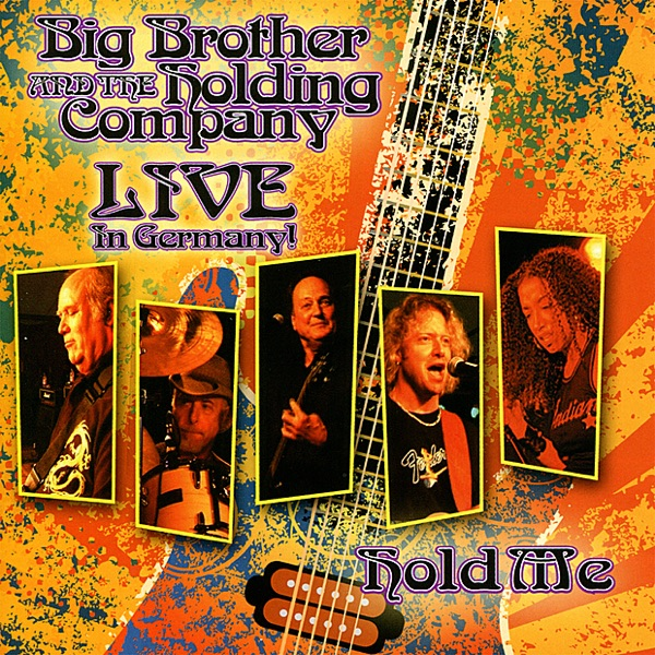 Hold Me - Live In Germany! - Big Brother & The Holding Company