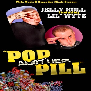 Jelly Roll - Pop Another Pill feat. Lil' Wyte