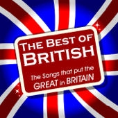 The Best of British - the Songs That Put the Great in Britain