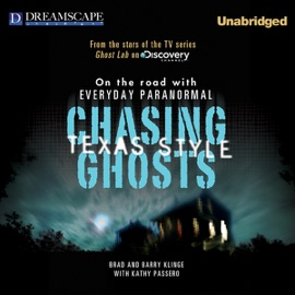 Chasing Ghosts, Texas Style: On the Road with Everyday Paranormal (Unabridged) - Barry Klinge & Brad Klinge mp3 listen download