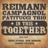 In This Together, Poul Reimann, Niclas Campagnol & John Patitucci