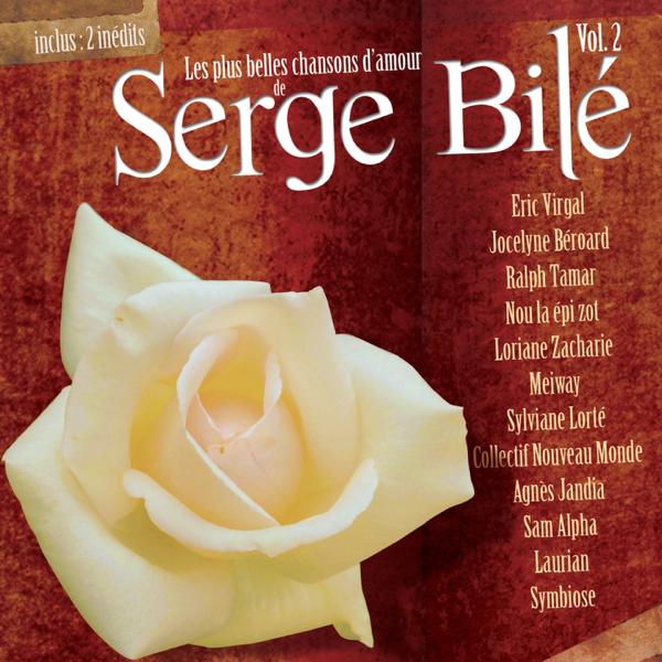 Les Plus Belles Chansons Damour De Serge Bilé Vol 2 De Serge Bilé