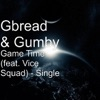 Game Time (feat. Vice Squad) - Single, Gbread & Gumby