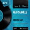 Come Back Baby (Mono Version) - Single, Ray Charles