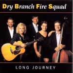 Dry Branch Fire Squad - Jesus On the Mainline