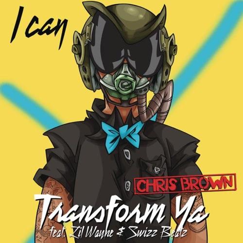 Chris Brown - I Can Transform Ya (feat. Lil Wayne & Swizz Beatz) - Single