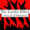 Philip Zimbardo - The Lucifer Effect: Understanding How Good People Turn Evil (Unabridged) artwork