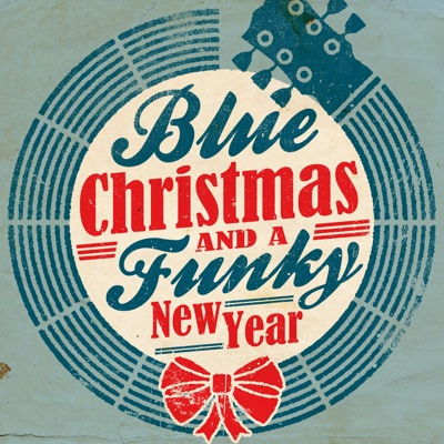 Blue Christmas and a Funky New Year - Various Artists album
