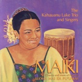 Maiki Aiu Lake, The Kahauanu Lake Trio and Singers - 'Au'a 'ia