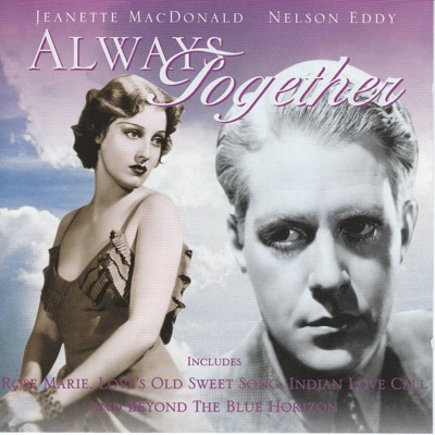 Always Together (feat. Nelson Eddy) - Jeanette MacDonald