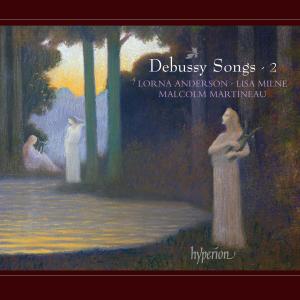 Lorna Anderson, Lisa Milne & Malcolm Martineau - Debussy: Songs, Vol. 2