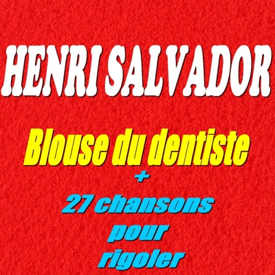 Blouse du dentiste (+ 27 chansons pour rigoler) - Henri Salvador