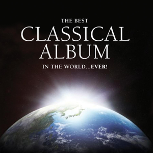 Various Artists - The Best Classical Album in the World...Ever!
