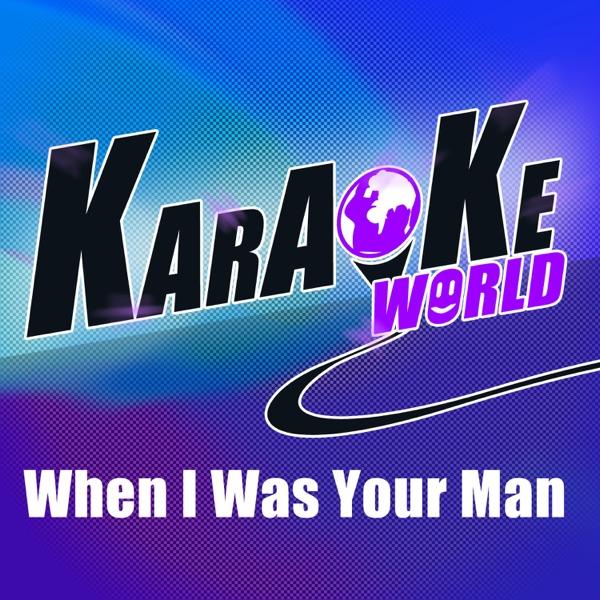 When I Was Your Man (Originally Performed by Bruno Mars) [Karaoke Version] - Single