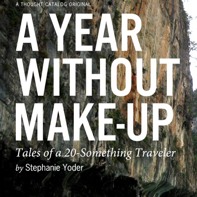 A Year Without Make-Up: Tales of a 20-Something Traveler (Unabridged)