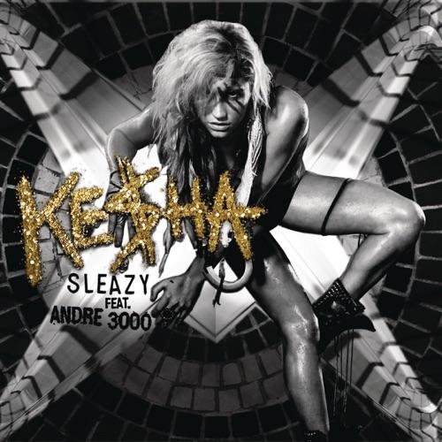 Ke$ha - The Sleazy Remix (feat. André 3000) - Single