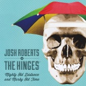 Josh Roberts and the Hinges - Cobwebs