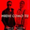 Nadie Como Tu Remix feat Jiggy Drama Single