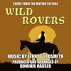Wild Rovers Theme from the Motion Picture Jerry Goldsmith Single