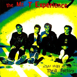 The Mr. T Experience - A Mind Is a Terrible Thing