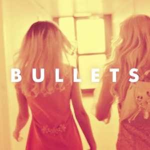 Bullets (Remixes) - EP