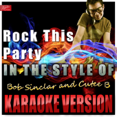 Rock This Party (In the Style of Bob Sinclair and Cutee B) [Karaoke Version]