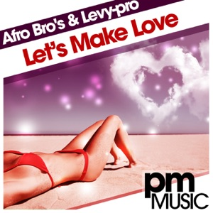 Afro Bros & Levy-pro - Let's Make Love