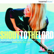 Shout To the Lord (feat. Darlene Zschech) - Hillsong Worship - Hillsong Worship