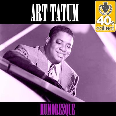 Humoresque (Remastered) - Single - Art Tatum