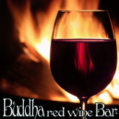Buddha Red Wine Bar (Lounge & Chillout Compilation)