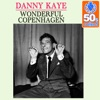 Wonderful Copenhagen (Remastered) - Single, Danny Kaye
