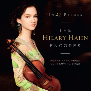 In 27 Pieces: The Hilary Hahn Encores – Hilary Hahn & Cory Smythe