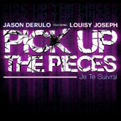 Pick Up the Pieces (Je the suivrai) [feat. Louisy Joseph] [Version française] - Single