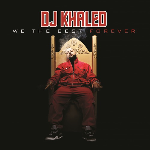 DJ Khaled - We the Best Forever (Bonus Version)