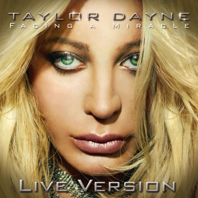 Facing a Miracle - Live Version - Single - Taylor Dayne