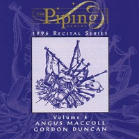 The Piping Centre 1996 Recital Series, Vol. 4 by Angus MacColl & Gordon Duncan on Apple Music