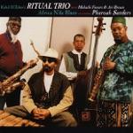 Kahil El'Zabar's Ritual Trio & Pharoah Sanders - Ka-Real