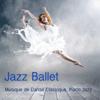 Jazz Ballet: Musique de Danse, Piano Jazz Musique pour Cours de Danse Classique, Ballet et Exercices à la Barre, Tango et Musique Sensuelle, Musique Francaise pour la Danse sur les Pointes - Ballet Jazz Compagnie