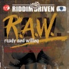 Riddim Driven: R.A.W. (Ready and Willing)