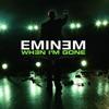 When I'm Gone - Single, Eminem
