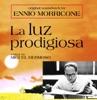 La Luz Prodigiosa (Original Soundtrack), Ennio Morricone