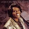 Gravity, James Brown