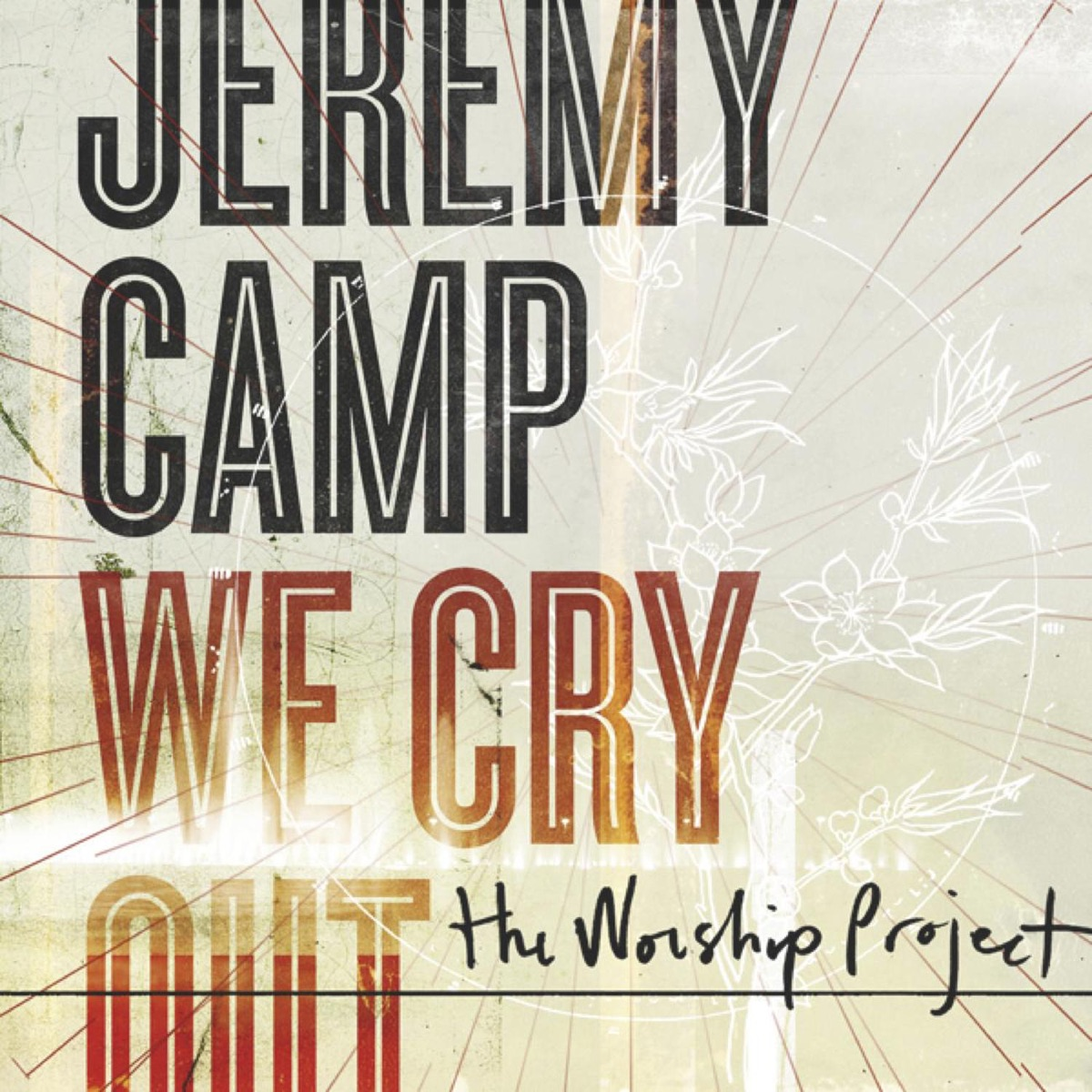 We Cry Out - The Worship Project Deluxe Edition Jeremy Camp CD cover