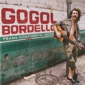 Gogol Bordello - Immigraniada (We Comin' Rougher)
