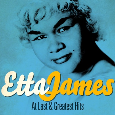 Etta James - At Last and Greatest Hits (Remastered) - Etta James