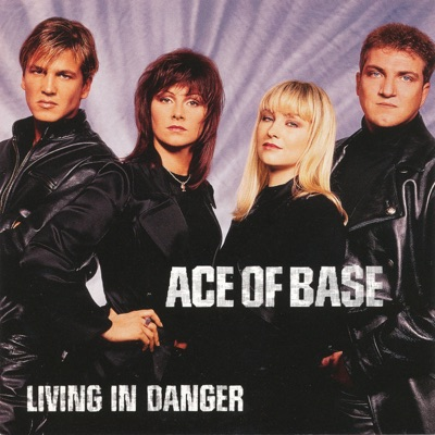 Living In Danger (The Remixes) - Ace Of Base