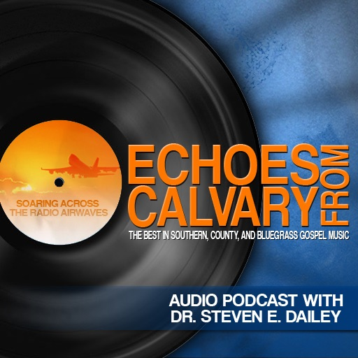 Echoes From Calvary with Steve Dailey