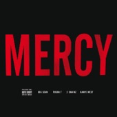 Mercy (feat. Big Sean, Pusha T, 2 Chainz) - Single