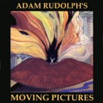 Adam Rudolph's Moving Pictures - 1st Interlude