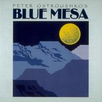 Blue Mesa by Peter Ostroushko on Apple Music